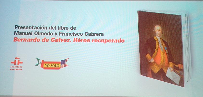 Presentación de 'Bernardo de Gálvez. Héroe recuperado' en el Instituto Cervantes