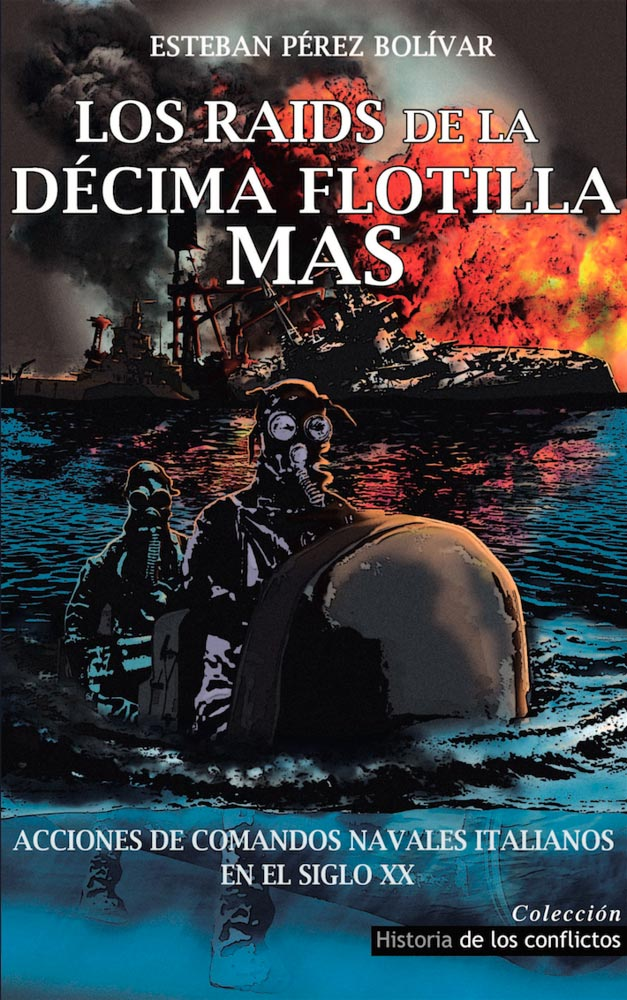 Portada del libro de Los Raids de la Décima Flotilla MAS