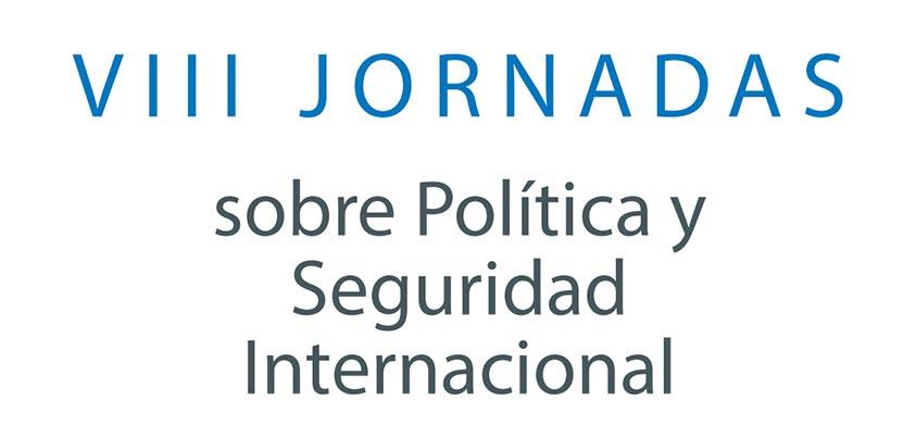 VIII Jornadas sobre Política y Seguridad Internacional