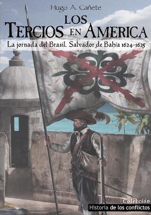 Libro Los Tercios en América. La jornada del Brasil. Salvador de Bahía 1624-1625